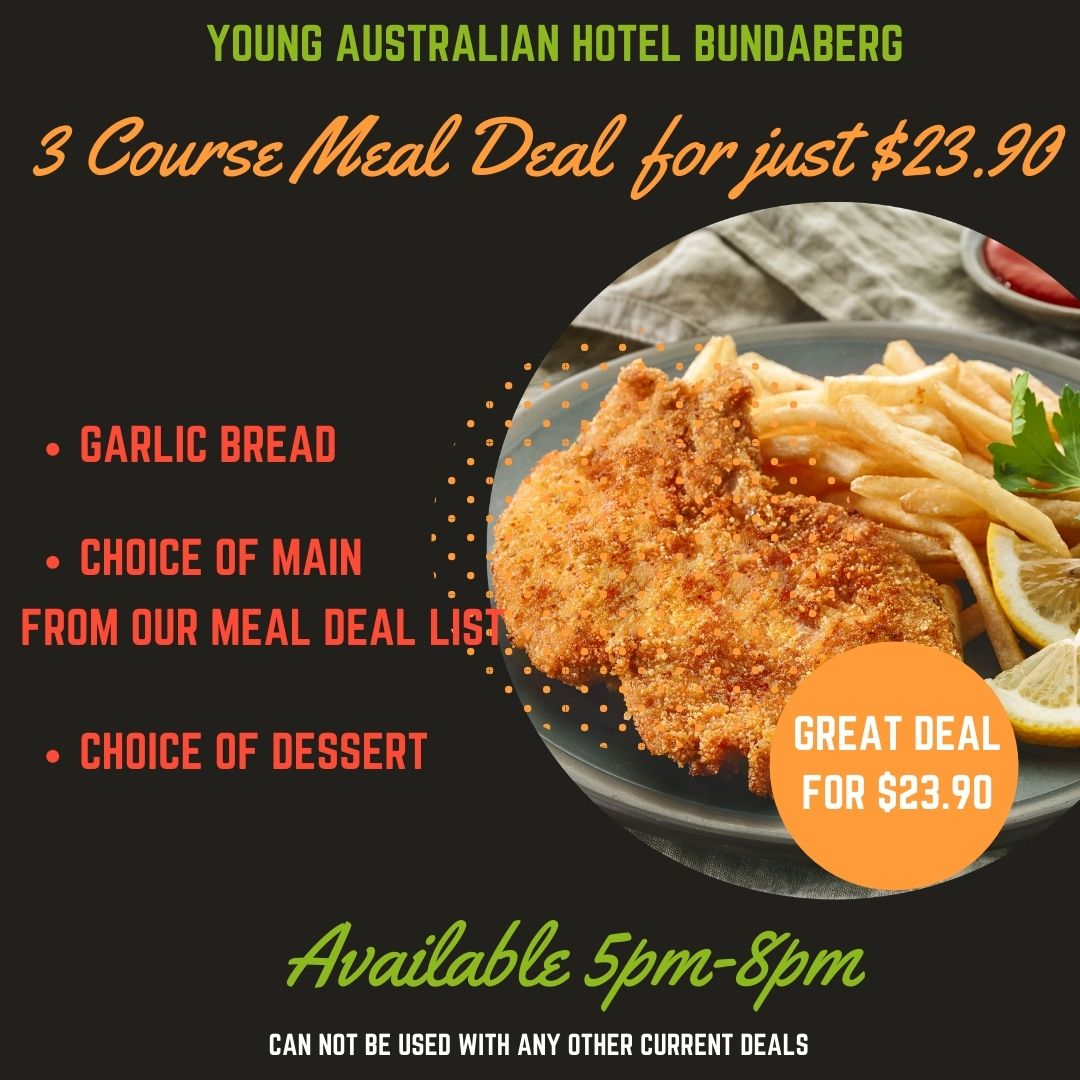 3 Course Meal Deal - Take Away - Young Australian Hotel - Bundaberg