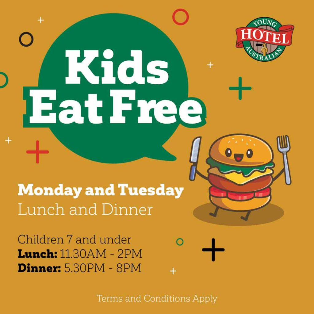 Kids eat free at the Young Australian Hotel Monday and Tuesday - Lunch & Dinner